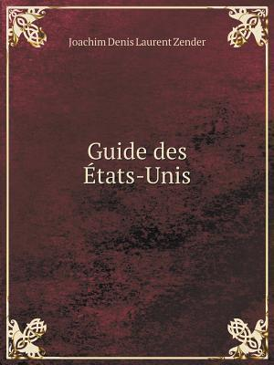 Guide Des Etats-Unis af Joachim Denis Laurent Zender
