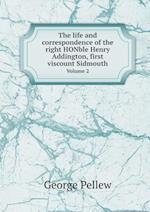 The Life and Correspondence of the Right Honble Henry Addington, First Viscount Sidmouth Volume 2 af George Pellew