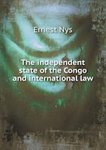 The Independent State of the Congo and International Law af Ernest Nys