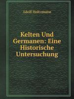 Kelten Und Germanen af Adolf Holtzmann