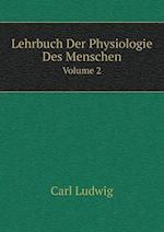 Lehrbuch Der Physiologie Des Menschen Volume 2 af Carl Ludwig