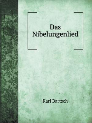 Das Nibelungenlied af Karl Bartsch