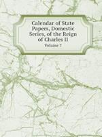 Calendar of State Papers, Domestic Series, of the Reign of Charles II Volume 7 af Great Britain Public Record Office