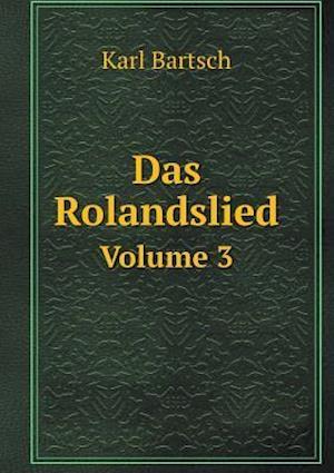 Das Rolandslied Volume 3 af Karl Bartsch