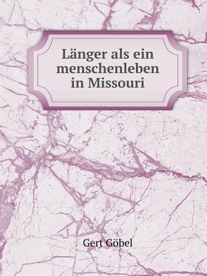 Langer ALS Ein Menschenleben in Missouri af Gert Gobel