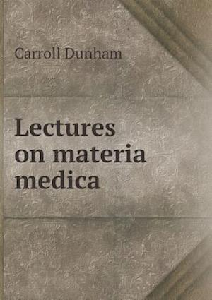 Lectures on Materia Medica af Carroll Dunham