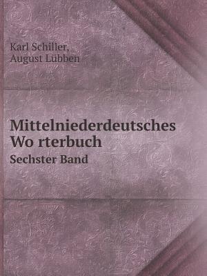 Mittelniederdeutsches Wo Rterbuch Sechster Band af Karl Schiller