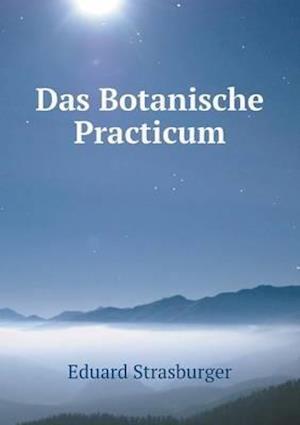 Das Botanische Practicum af Eduard Strasburger
