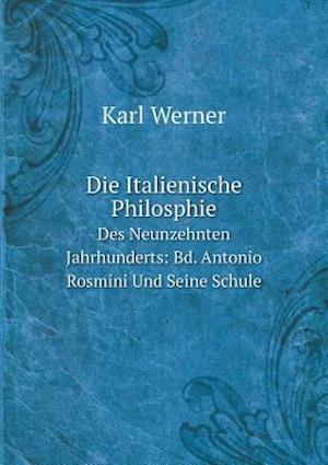 Die Italienische Philosphie Des Neunzehnten Jahrhunderts af Karl Werner