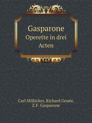 Gasparone Operette in Drei Acten af Carl Millocker