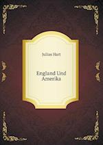 England Und Amerika af Julius Hart