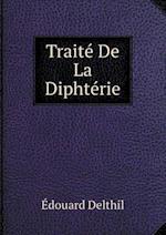 Traite de La Diphterie af Edouard Delthil