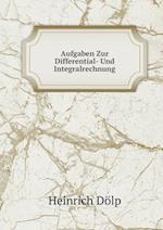 Aufgaben Zur Differential- Und Integralrechnung af Heinrich Dolp
