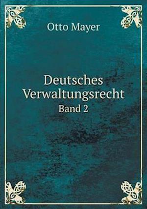 Deutsches Verwaltungsrecht Band 2 af Otto Mayer