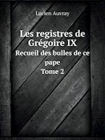 Les Registres de Gregoire IX Recueil Des Bulles de Ce Pape. Tome 2 af Lucien Auvray