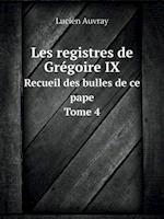 Les Registres de Gregoire IX Recueil Des Bulles de Ce Pape. Tome 4 af Lucien Auvray