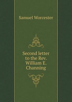Second Letter to the REV. William E. Channing af Samuel Worcester