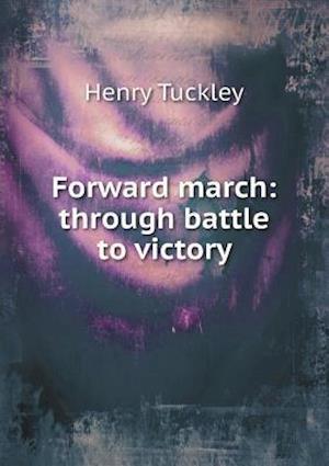Forward March af Henry Tuckley