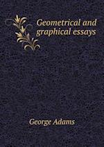 Geometrical and Graphical Essays af George Adams