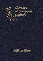 Sketches of European Capitals af William Ware