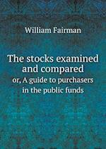 The Stocks Examined and Compared Or, a Guide to Purchasers in the Public Funds af William Fairman