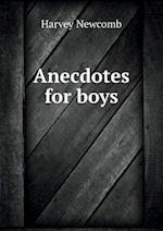 Anecdotes for Boys af Harvey Newcomb