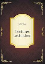 Lectures to Children af John Todd