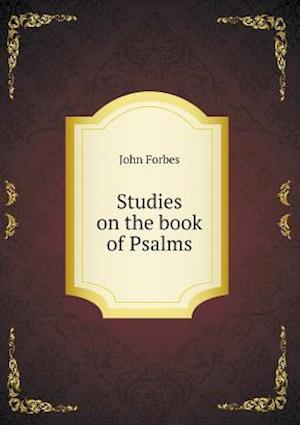 Studies on the Book of Psalms af John Forbes
