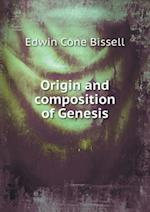 Origin and Composition of Genesis af Edwin Cone Bissell