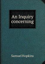 An Inquiry Concerning af Samuel Hopkins