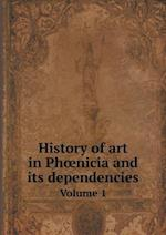 History of Art in PH Nicia and Its Dependencies Volume 1 af Georges Perrot