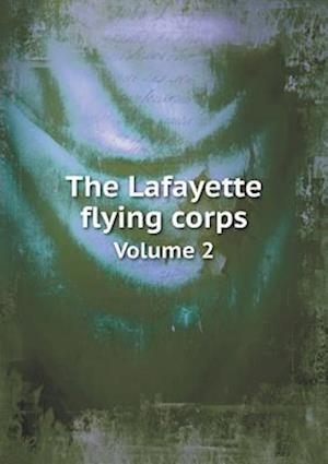 The Lafayette Flying Corps Volume 2 af James Norman Hall