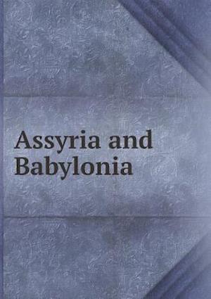 Assyria and Babylonia af Ida A. Pratt