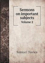 Sermons on Important Subjects Volume 2 af Samuel Davies