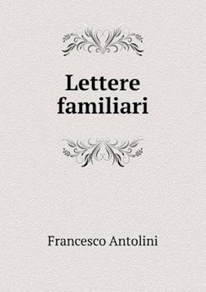 Lettere Familiari af Francesco Antolini