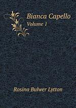 Bianca Capello Volume 1 af Rosina Bulwer Lytton