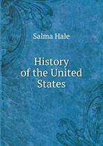 History of the United States af Salma Hale