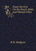 Essay the First on the Kocch, Bo Do and Dhima L Tribes af B. H. Hodgson