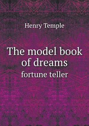 The Model Book of Dreams Fortune Teller af Henry Temple