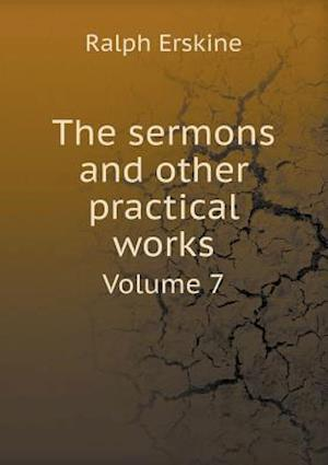 The Sermons and Other Practical Works Volume 7 af Ralph Erskine