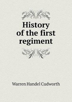 History of the First Regiment af Warren Handel Cudworth