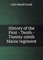 History of the First - Tenth - Twenty-Ninth Maine Regiment af John Mead Gould