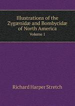 Illustrations of the Zygaenidae and Bombycidae of North America Volume 1 af Richard Harper Stretch