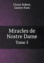 Miracles de Nostre Dame Tome 5 af Ulysse Robert