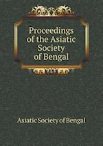 Proceedings of the Asiatic Society of Bengal af Asiatic Society Of Bengal