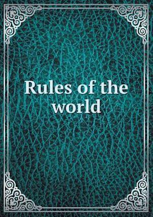 Rules of the World af William Ingraham Chase