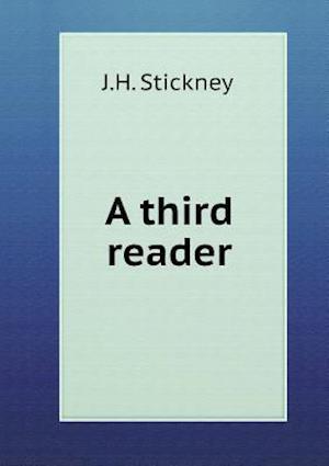 A Third Reader af J. H. Stickney