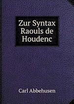 Zur Syntax Raouls de Houdenc af Carl Abbehusen