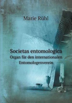 Societas Entomologica Organ Fur Den Internationalen Entomologenverein af Marie Ruhl