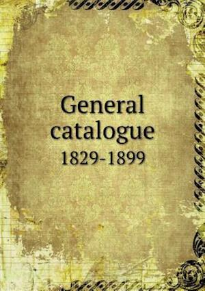 General Catalogue 1829-1899 af Lane Theological Seminary